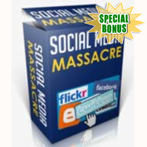 Special Bonuses - June 2015 - Social Media Massacre Video