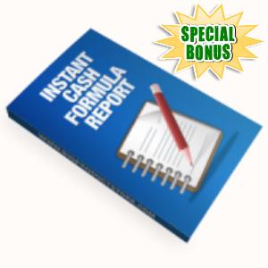 Special Bonuses - June 2015 - Instant Cash Formula Report