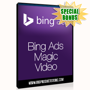 Special Bonuses - June 2015 - Bing Ad Magic Video Series