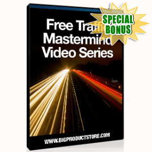 Special Bonuses - June 2015 - Free Traffic Mastermind Video Series