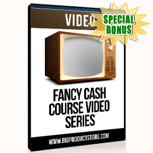 Special Bonuses - July 2015 - Fancy Cash Course Video Series