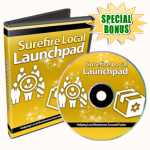 Special Bonuses - July 2015 - Surefire Local Launchpad Video Series Part 2