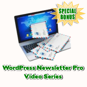 Special Bonuses - July 2015 - WordPress Newsletter Pro Video Series