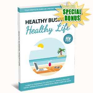 Special Bonuses - July 2015 - Healthy Business, Healthy Life Pack