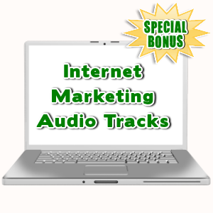 Special Bonuses - July 2015 - Internet Marketing Audio Tracks