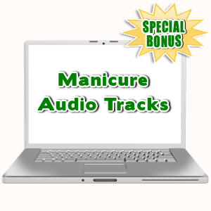 Special Bonuses - July 2015 - Manicure Audio Tracks
