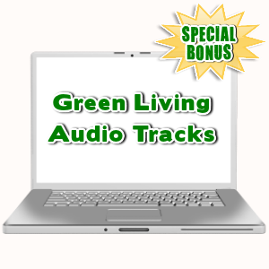 Special Bonuses - July 2015 - Green Living Audio Tracks