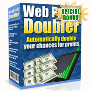 Special Bonuses - July 2015 - Web Profit Doubler Software