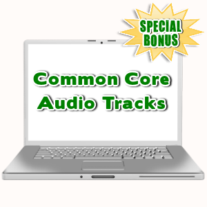 Special Bonuses - July 2015 - Common Core Audio Tracks