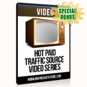 Special Bonuses - July 2015 - Hot Paid Traffic Sources Video Series