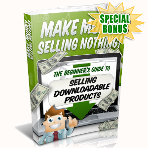 Special Bonuses - July 2015 - Make Money Selling Nothing