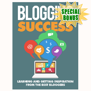 Special Bonuses - July 2015 - Blogging Success