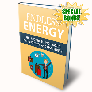 Special Bonuses - July 2015 - Endless Energy