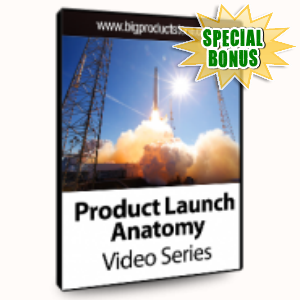 Special Bonuses - July 2015 - Product Launch Anatomy Video Series