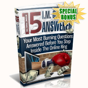 Special Bonuses - July 2015 - 15 IM Questions Answered