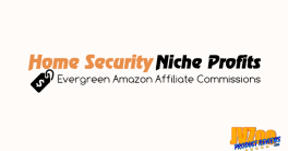 Azon Home Security Niche Profits Review and Bonuses