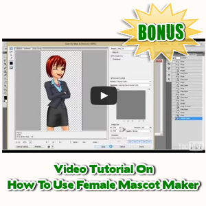 Female Mascot Maker Bonuses  - Video Tutorial On How To Use Female Mascot Maker