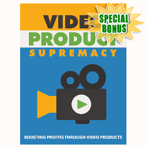 Special Bonuses - August 2015 - Video Product Supremacy