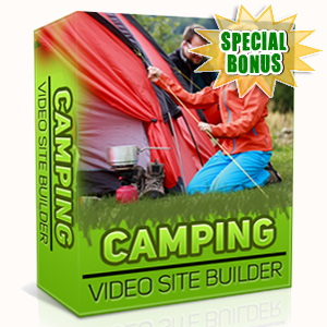 Special Bonuses - August 2015 - Camping Video Site Builder Software