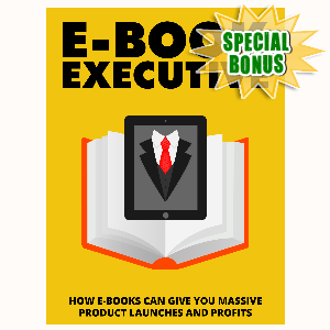 Special Bonuses - August 2015 - Ebook Executive