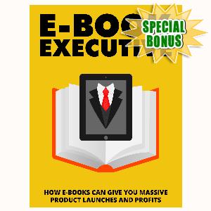 Special Bonuses - August 2015 - Ebook Executive