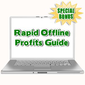 Special Bonuses - August 2015 - Rapid Offline Profits Guide