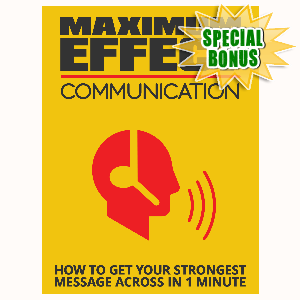 Special Bonuses - August 2015 - Maximum Effect Communication