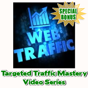 Special Bonuses - August 2015 - Targeted Traffic Mastery Video Series