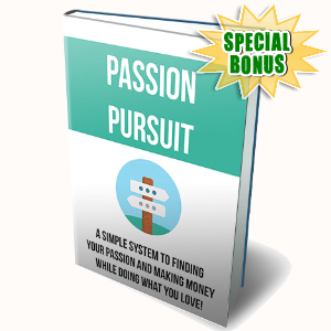 Special Bonuses - August 2015 - Passion Pursuit