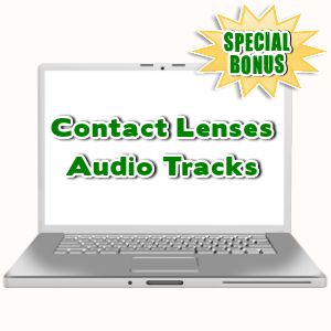 Special Bonuses - August 2015 - Contact Lenses Audio Tracks