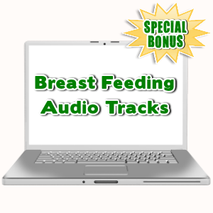 Special Bonuses - August 2015 - Breast Feeding Audio Tracks