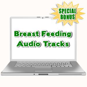 Special Bonuses - August 2015 - Breast Feeding Audio Tracks