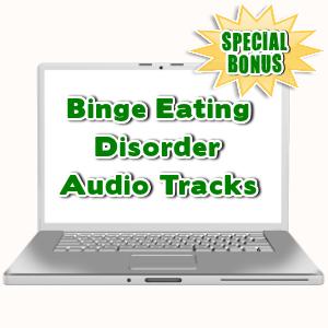 Special Bonuses - August 2015 - Binge Eating Disorder Audio Tracks