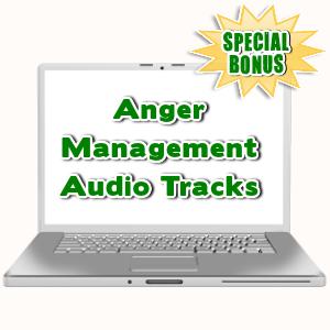 Special Bonuses - August 2015 - Anger Management Audio Tracks