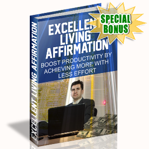 Special Bonuses - September 2015 - Excellent Living Affirmation