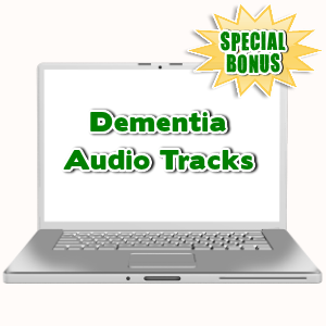 Special Bonuses - September 2015 - Dementia Audio Tracks