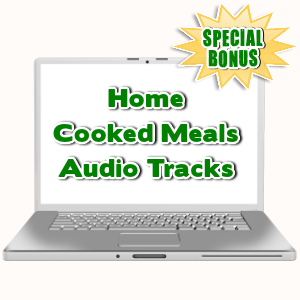 Special Bonuses - September 2015 - Home Cooked Meals Audio Tracks