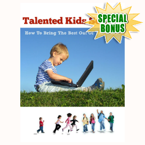 Special Bonuses - September 2015 - Talented Kids Secrets
