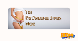 Fat Diminisher System Niche Package Review and Bonuses