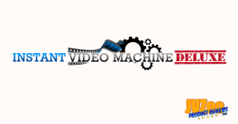 Instant Video Machine Deluxe Review and Bonuses