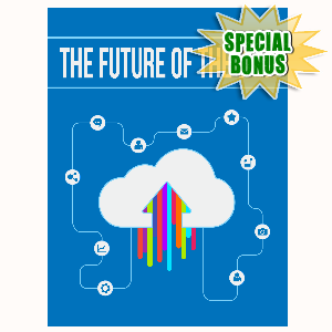 Special Bonuses - October 2015 - The Future Of The Web