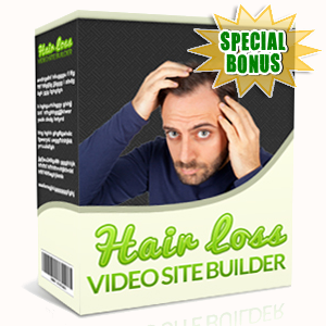 Special Bonuses - October 2015 - Hair Loss Video Site Builder Software