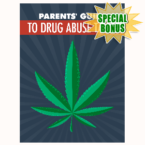 Special Bonuses - October 2015 - Parents Guide To Drug Abuse Talks