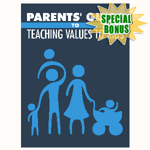 Special Bonuses - November 2015 - Parents Guide To Teaching Values To Kids