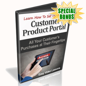 Special Bonuses - November 2015 - Learn How To Set Up A Customer Product Portal Video Series