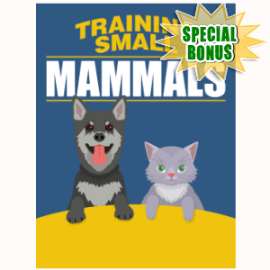 Special Bonuses - November 2015 - Training Small Mammals