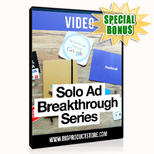 Special Bonuses - December 2015 - Solo Ad Breakthrough Video Series