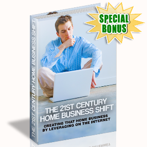 Special Bonuses - January 2016 - 21st Century Home Business Shift