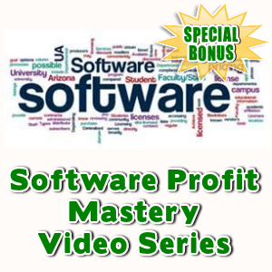 Special Bonuses - January 2016 - Software Profit Mastery Video Series