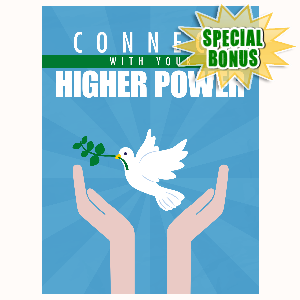 Special Bonuses - February 2016 - Connect With Your Higher Power